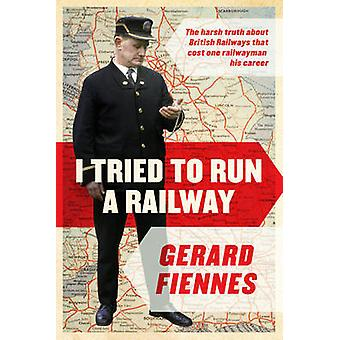 I Tried to Run a Railway by Gerard Fiennes - 9781786691286 Book