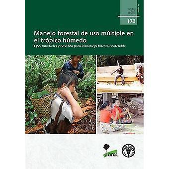 Manejo Forestal de USO Multiple En El Tropico Humedo - Oportunidades y