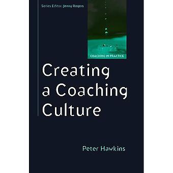 Création d'une Culture de Coaching (Coaching dans la pratique)
