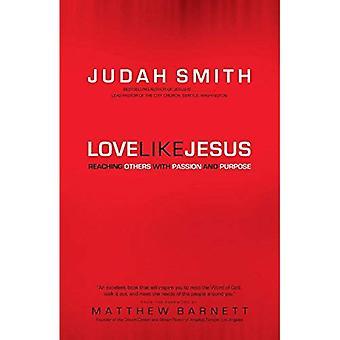 Liefde zoals Jezus: Bereiken van anderen met passie en doel