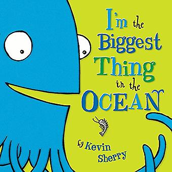 Im the Biggest Thing in the Ocean!