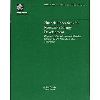Financial Incentives for Renewable Energy Development : Proceedings of an International Workshop, February 17-21, 1997, Amsterdam, the Netherlands