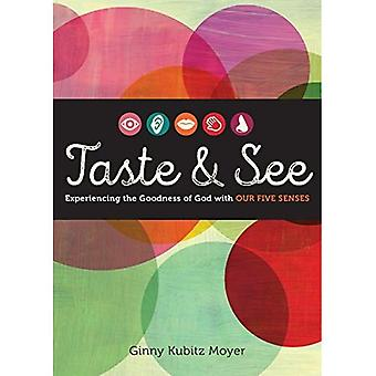 Taste and See: Experiencing the Goodness of God with Our Five Senses