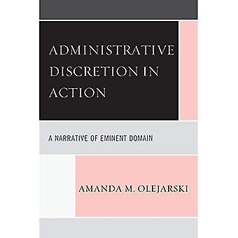 Pouvoir discrétionnaire administratif en Action: un récit de domaine éminent