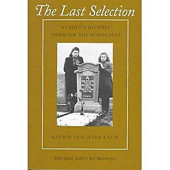 The Last Selection: A Child's Journey Through the Holocaust
