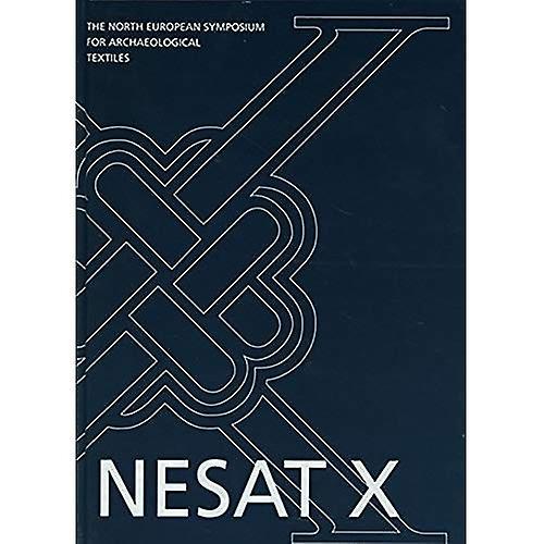 North European Symposium for Archaeological Textiles X (Ancient Textiles Series)