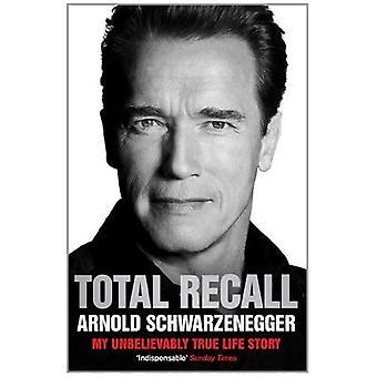 Total Recall: Mon histoire de vie incroyablement vrai