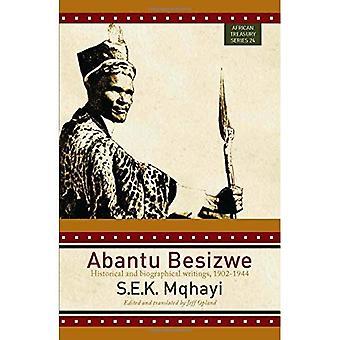 Abantu Besizwe: Historical and Biographical Writings, 1902¿1944