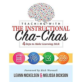 Teaching with the Instructional Cha-Chas: Four� Steps to Make Learning Stick (Neuroscience, Formative Assessment, and Differentiated Instruction Strategies for Student Success)