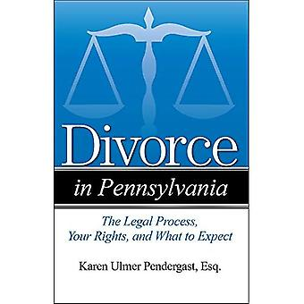 Divorce in Pennsylvania: The Legal Process, Your Rights, and What to Expect