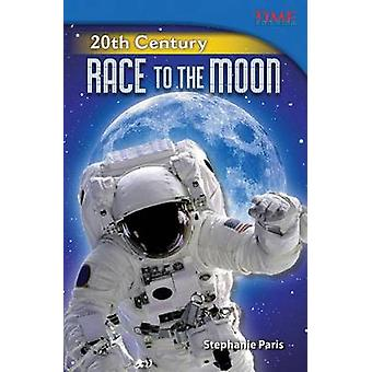20th Century - Race to the Moon by Stephanie Paris - 9781433348990 Book