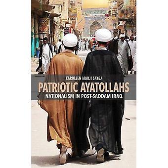 Patriotic Ayatollahs - Nationalism in Post-Saddam Iraq by Caroleen Mar