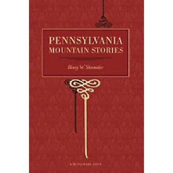 Histórias de Pensilvânia montanha pelo sapateiro & Henry Wharton