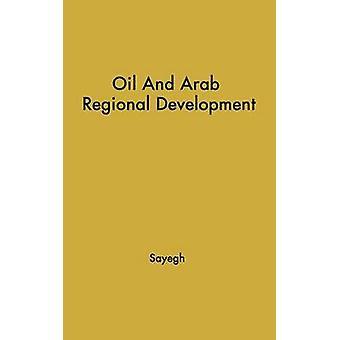Öl und arabischen Regionalentwicklung. durch Sayegh & Kamal S.