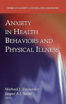 Anxiety in Health Behaviors and Physical Illness by Smits & Jasper A. J.