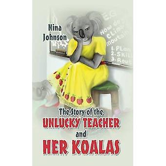 Het verhaal van de ongelukkige leraar en haar Koalas door Johnson & Nina