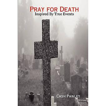Beten Sie für den Tod von Pawley & Bar