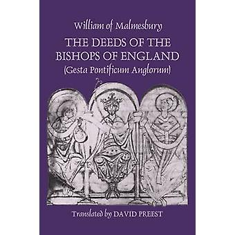 The Deeds of the Bishops of England Gesta Pontificum Anglorum by William of Malmesbury by William of Malmesbury