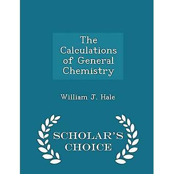De berekeningen van algemene chemie geleerden keuze Edition door Hale & William J.