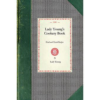 Lady Youngs Cookery Book by Lady Young