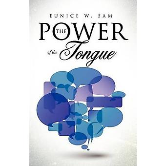 THE POWER OF THE TONGUE by SAM & EUNICE W.