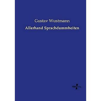 Allerhand Sprachdummheiten da Wustmann & Gustav