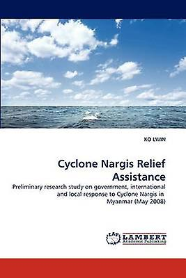 Cyclone Nargis Relief Assistance by LWIN & KO