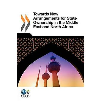 Towards New Arrangements for State Ownership in the Middle East and North Africa by Oecd Publishing