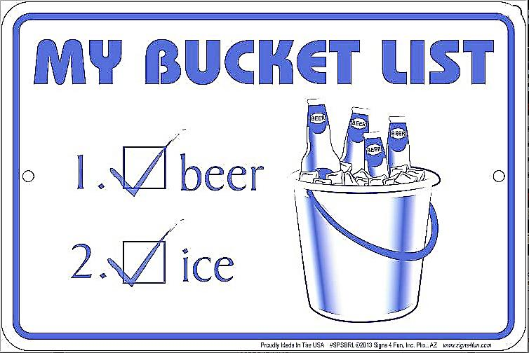 My Bucket List funny metal sign  (sf)