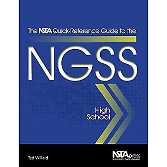 The NSTA Quick-Reference Guide to the NGSS: High School (The NSTA Quick Reference Guides to the NGSS)