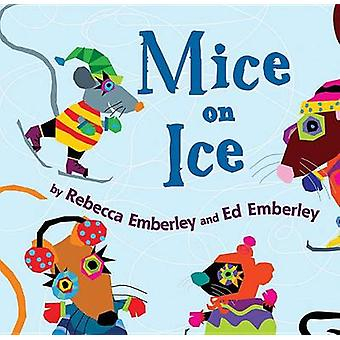 Mice on Ice by Rebecca Emberley - Ed Emberley - 9780823429080 Book