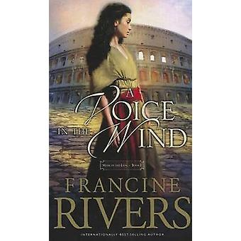 A Voice in the Wind (large type edition) by Francine Rivers - 9781410