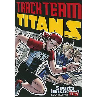 Track Team Titans by Stephanie True Peters - Aburtov - 9781434230720