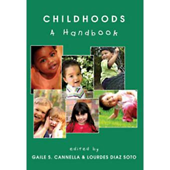 Childhoods - A Handbook (1st New edition) by Gaile S. Cannella - Lourd