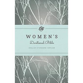 ESV Women's Devotional Bible by Erika Allen - Geoff Allen - Kristie A