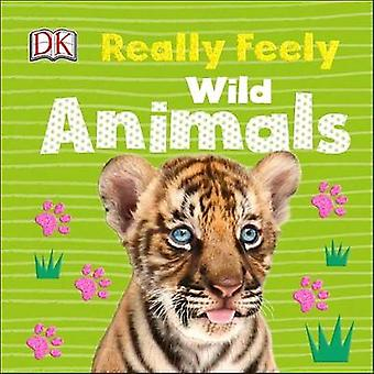 Really Feely Wild Animals by DK - 9781465462053 Book