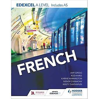 Edexcel A Level French (Includes AS) by Karine Harrington - Kirsty Th