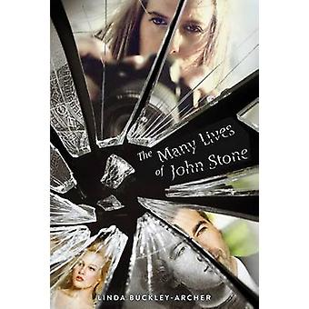 The Many Lives of John Stone by Linda Buckley-Archer - 9781481426374