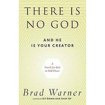 There is No God and He is Always with You - A Search for God in Odd Pl
