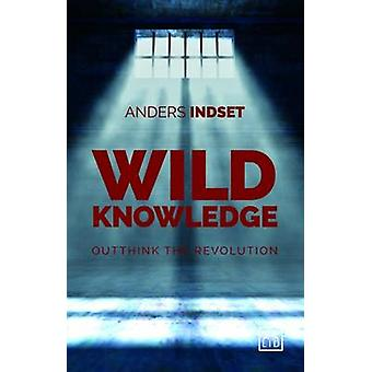 Wild Knowledge - Outthink the Revolution - 9781911498230 Book