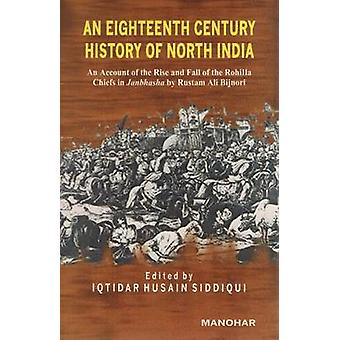 An Eighteenth Century History of North India - An Account of the Rise