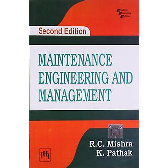 Maintenance Engineering and Management by R. C. Mishra - 978812034573