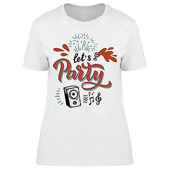 Lets Party Speaker Quote Tee Women's -Image by Shutterstock