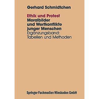Ethik und Protest  Ergnzungsband Tabellen und Methoden by Schmidtchen & Gerhard