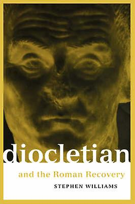 Diocletian and the Rohomme Recovery by Williams & Stephen