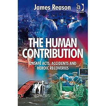 Der menschliche Beitrag gefährliche Handlungen Unfälle und heroischen Rückforderungen von Grund & James