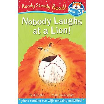 Nobody Laughs at a Lion! (Ready Steady Read) (Hardcover) by Bright Paul Buckingham Matt