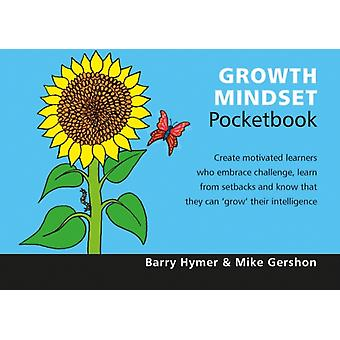 Growth Mindset Pocketbook (Paperback) by Hymer Barry Gershon Mike