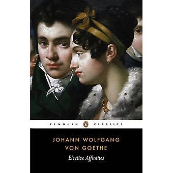 Elective Affinities by Johann Wolfgang von Goethe & R. J. Hollingdale