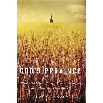 God's Province - Evangelical Christianity - Political Thought - and Co